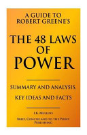 Download A Guide to Robert Greene s the 48 Laws of Power Summary and Analysis  Key Ideas and Facts Book