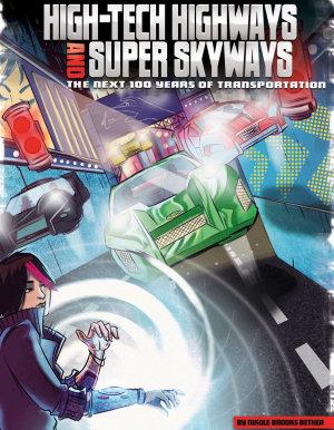 High Tech Highways and Super Skyways