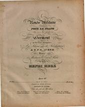 Rondo militaire: pour le piano sur un air favori du Serment ou les faux monnoyeurs (Der Schwur oder Die Falschmünzer) de D. F. E. Auber ; op. 69