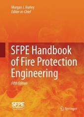 SFPE Handbook of Fire Protection Engineering: Edition 5