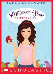 Fairest Of All Whatever After 1  Book PDF