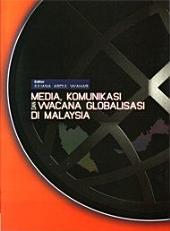 Media, Komunikasi dan Wacana Globalisasi di Malaysia (Penerbit USM)