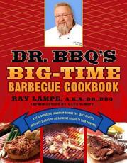 Dr  BBQ s Big Time Barbecue Cookbook PDF