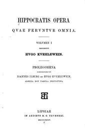Hippocratis Opera qvae fervntvr omnia: Volume 1