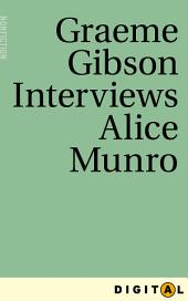 Graeme Gibson Interviews Alice Munro: From Eleven Canadian Novelists Interviewed by Graeme Gibson