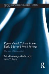 Kyoto Visual Culture in the Early Edo and Meiji Periods PDF