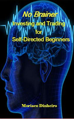 No Brainer Investing and Trading for Self Directed Beginners PDF