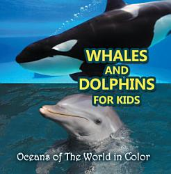 Whales and Dolphins for Kids   Oceans of The World in Color PDF