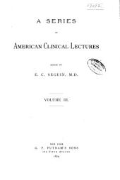 A Series of American Clinical Lectures, Ed: Volume 3