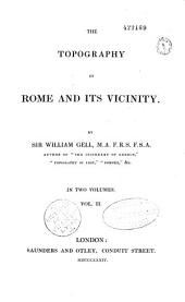 The topography of Rome and its vicinity: Volume 1