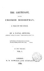 The lieutenant, and the crooked midshipman, by a naval officer, author of 'Cutting out ashore'.