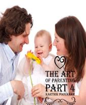 The art of parenting: Part 4