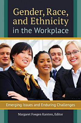 Gender  Race  and Ethnicity in the Workplace  Emerging Issues and Enduring Challenges