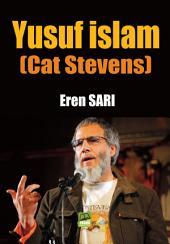 YUSUF İSLAM: (Cat Stevens)