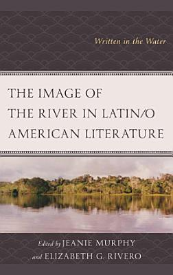 The Image of the River in Latin o American Literature PDF