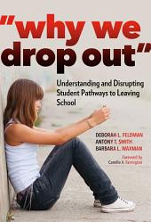 """Why We Drop Out"": Understanding and Disrupting Student Pathways to Leaving School"