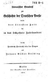 Literarischer Grundriss zur Geschichte der Deutschen Poesie von der ältesten Zeit bis in das sechszehnte Jahrhundert