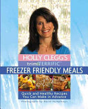 Holly Clegg s Trim   Terrific Freezer Friendly Meals
