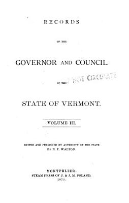 Records of the Governor and Council of the State of Vermont  Record of the Governor and Council  1782 1791 PDF