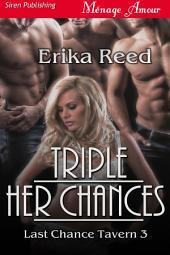 Triple Her Chances [Last Chance Tavern 3]