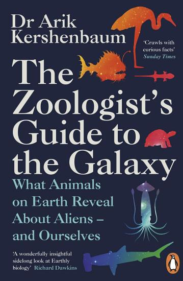 The Zoologist s Guide to the Galaxy PDF