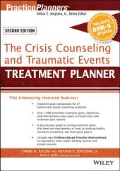 The Crisis Counseling and Traumatic Events Treatment Planner, with DSM-5 Updates, 2nd Edition: Edition 2