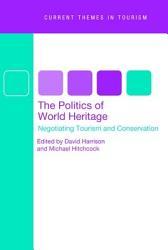 The Politics Of World Heritage Book PDF