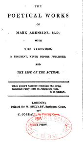 The poetical works of fMark Akenside: fwith the virtuoso a fragment, never before published and the life of the author