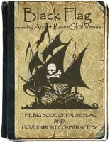 Black Flag  The Big Book of False Flag and Government Conspiracies PDF