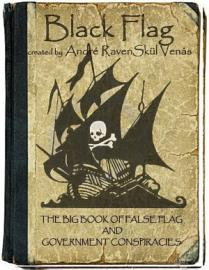 Black Flag  The Big Book Of False Flag And Government Conspiracies