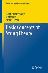 Basic Concepts of String Theory
