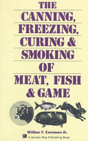The Canning  Freezing  Curing   Smoking of Meat  Fish   Game