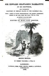 Sir Edward Seaward's Narrative of His Shipwreck, and Consequent Discovery of Certain Islands in the Caribbean Sea: Volume 2