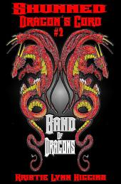Shunned: Dragon's Cord #2 Band Of Dragons