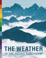 The Weather of the Pacific Northwest PDF