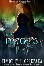 The Mage's Sea (Fantasy): Mages of Martir Book #3