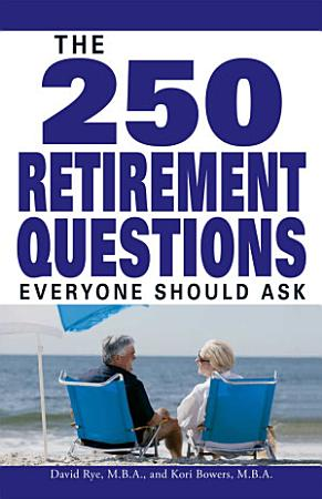 The 250 Retirement Questions Everyone Should Ask PDF
