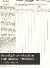 Genealogie des Erlauchten Stammhauses Wittelsbach: von dessen Wiedereinsetzung in das Herzogthum Bayern (11. Sept. 1180) bis herab auf unsere Tage