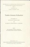 Traditio Iohannis Hollandrini  Die Lehrtradition des Johannes Hollandrinus PDF