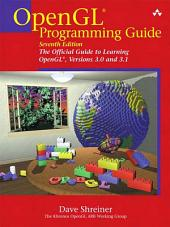 OpenGL Programming Guide: The Official Guide to Learning OpenGL, Versions 3.0 and 3.1, Edition 7