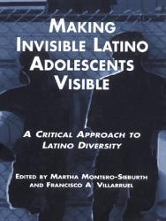 Making Invisible Latino Adolescents Visible PDF