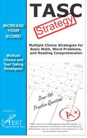 TASC Test Strategy: Winning Multiple Choice Strategies for the TASC Exam
