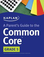 Parent's Guide to the Common Core: 5th Grade