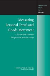Measuring Personal Travel and Goods Movement: A Review of the Bureau of Transportation Statistics' Surveys -- Special Report 277