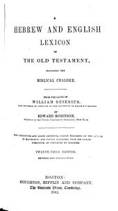 A Hebrew and English Lexicon of the Old Testament: Including the Biblical Chaldee. From the Latin of William Gesenius ...