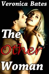 The Other Woman (Cheating Cuckold Erotica): Caught Cheating