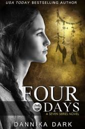 Four Days (Seven Series #4)