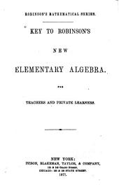 Key to Robinson's New Elementary Algebra: For Teachers and Private Learners