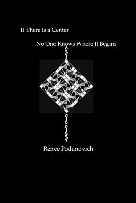 If There Is a Center  No One Knows Where It Begins