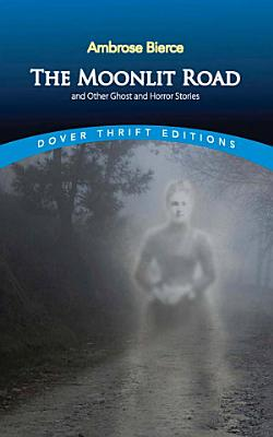 The Moonlit Road and Other Ghost and Horror Stories PDF